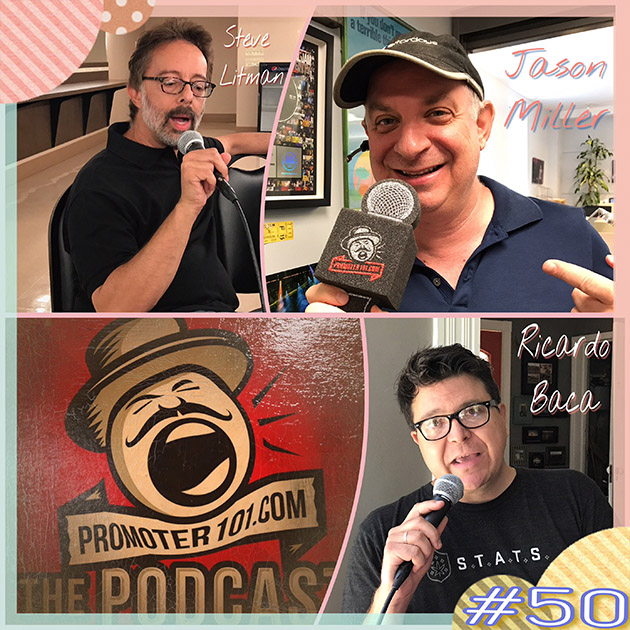 EPISODE #50:  Live Nation NYC's Jason Miller, Marijuana Leading Voice Ricardo Baca, Steve Litman