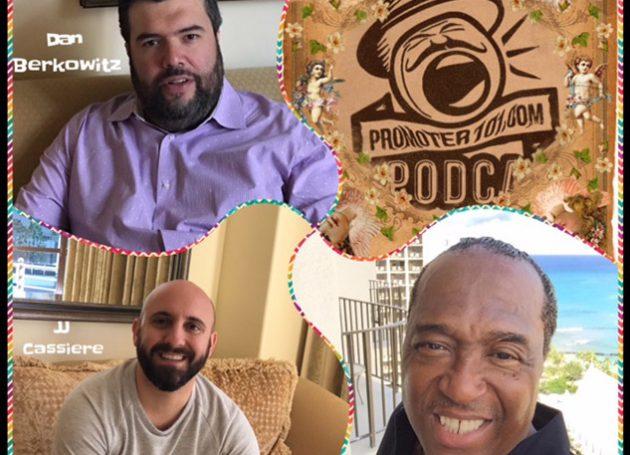 EPISODE #65: C.I.D.'s Dan Berkowitz, Circle Talent's JJ Cassiere, Promoter Geno Shelton
