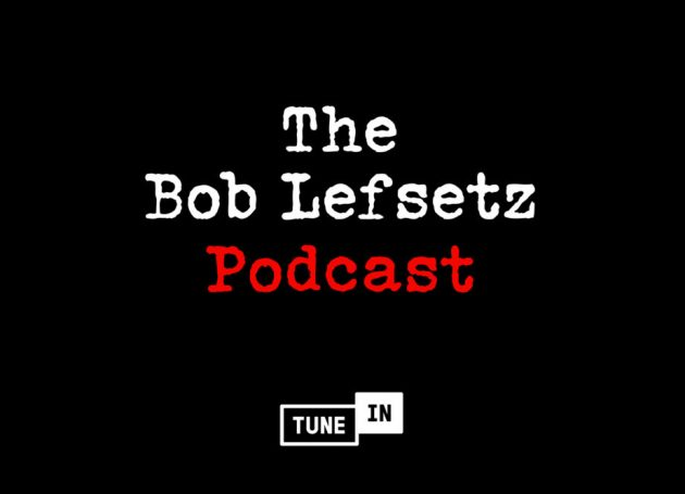 The Bob Lefsetz Podcast