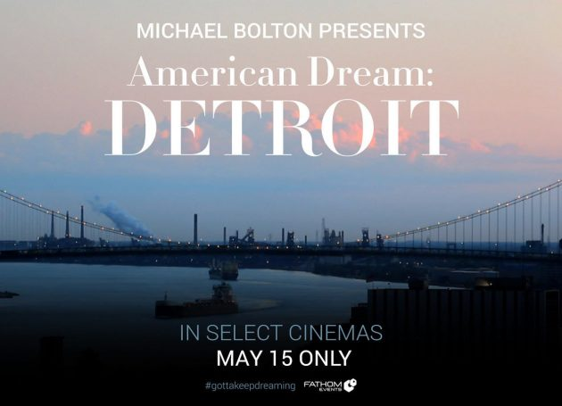 "Michael Bolton Debuts New Documentary ""American Dream: Detroit"" Nationwide May 15"