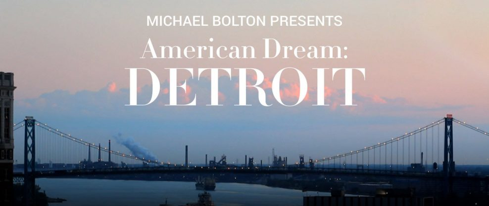 """Michael Bolton Debuts New Documentary """"American Dream: Detroit"""" Nationwide May 15"""