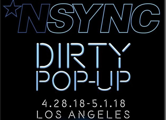 *NSYNC Announce 'Dirty Pop-Up' Coming To Los Angeles April 28-May1