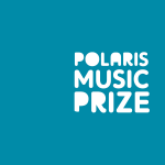 Polaris Music Prize Announces The 2020 Short List