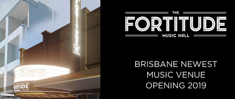 New Live Nation Backed Brisbane Venue 'The Fortitude Music Hall' To Launch In 2019