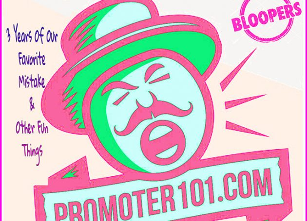 Promoter 101: Bloopers And Laughs