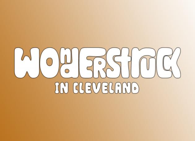Wonderstruck In Cleveland