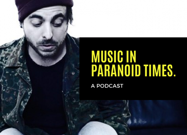Music In Paranoid Times Podcast: Episode 2 Ft. Billy Wild