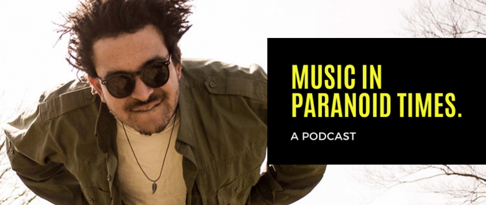 Music In Paranoid Times Podcast: Episode 3 Ft. Jordan MacDonald of Texas King