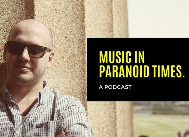Music In Paranoid Times Podcast: Episode 5 Ft. Jordan Powley of The Feldman Agency
