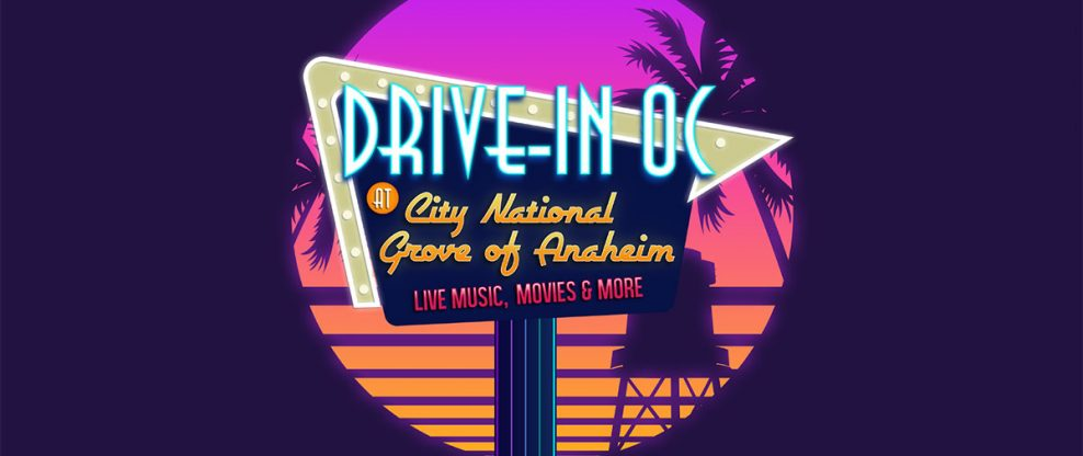 City National Grove of Anaheim Launches A Drive-In Series