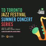 TD Toronto Jazz Fest Concert Series