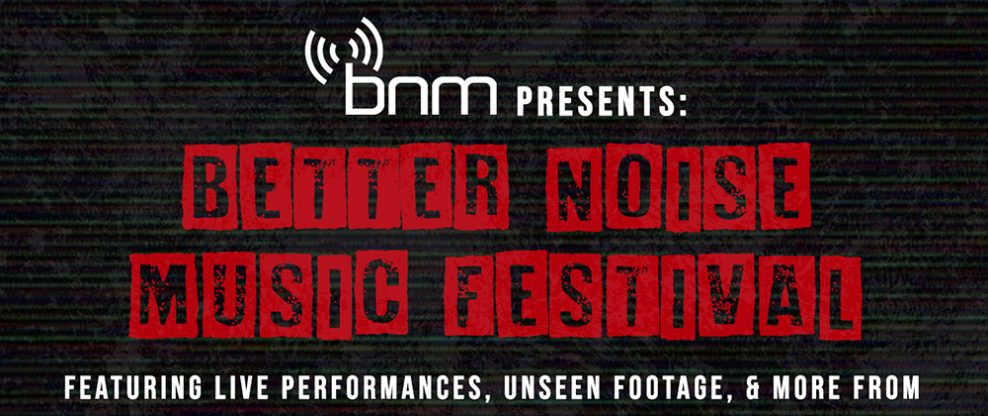 Better Noise Music Festival