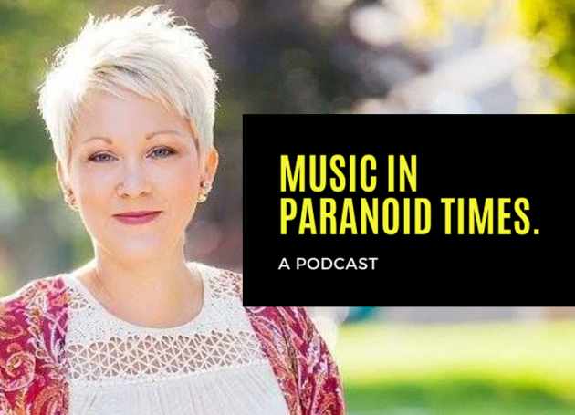 Music In Paranoid Times Podcast: Episode 9 Ft. Amanda Power of Unison Benevolent Fund