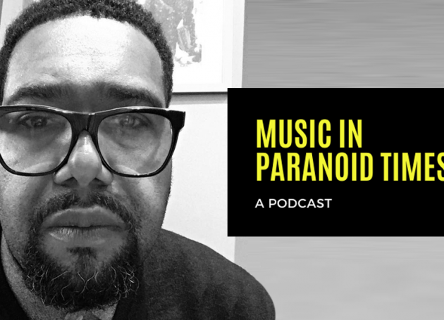 Music In Paranoid Times: Episode 11 Ft. Craig Mannix