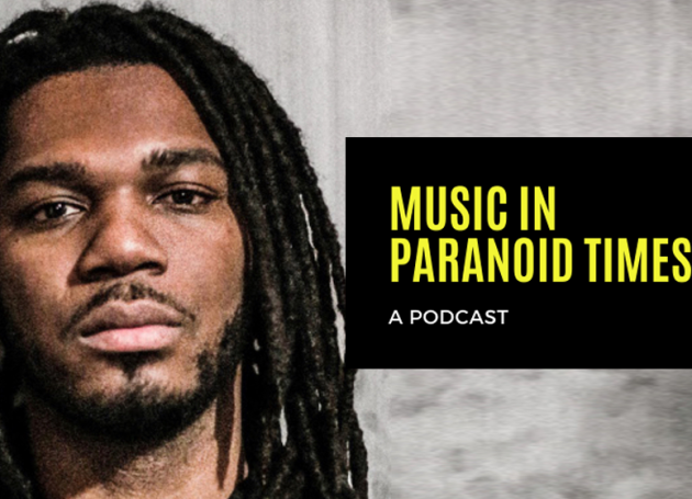 Music In Paranoid Times: Episode 13 Ft. Densil McFarlane of The OBGMs