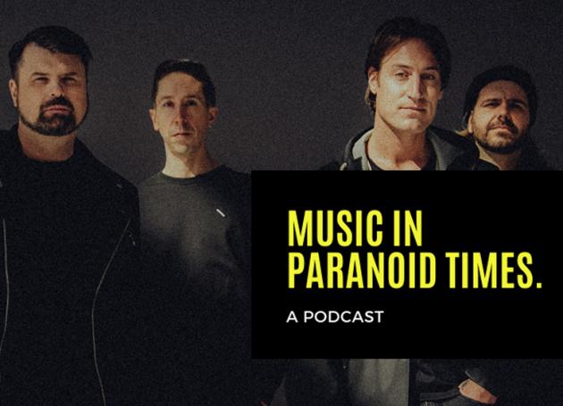 Music In Paranoid Times: Episode 18 Ft. Paul Koehler, Drummer + MNGMT, Silverstein