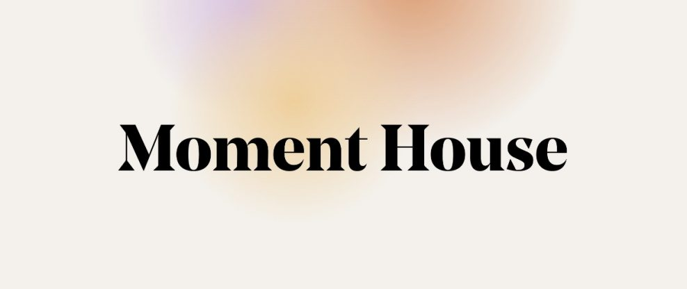 Moment House